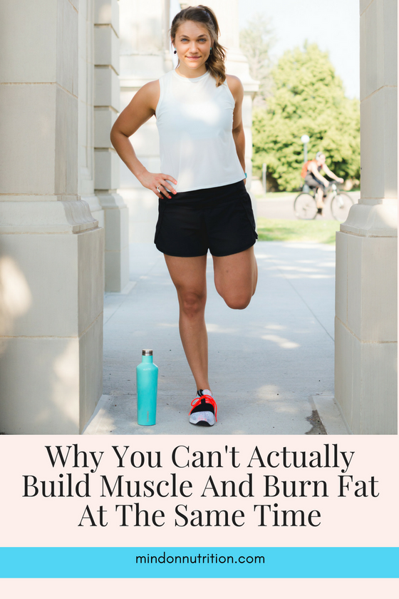 Why You Can't Actually Build Muscle And Burn Fat At The Same Time