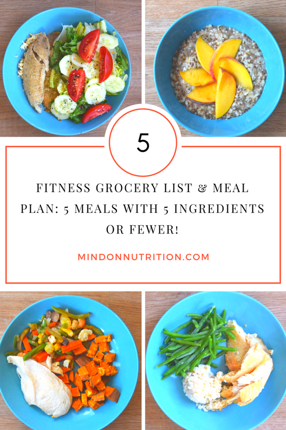Fitness Grocery List & Meal Plan : 5 Meals with 5 Ingredients or Fewer!