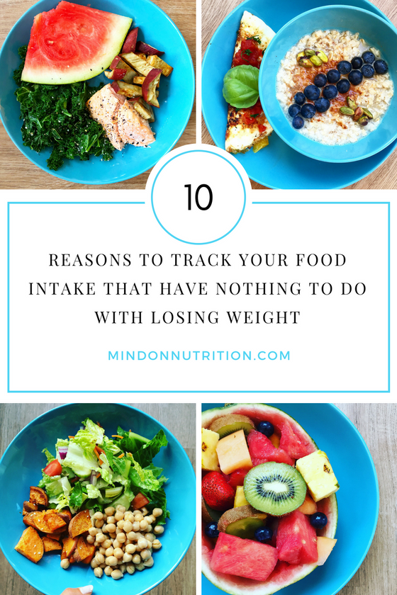 10 Reasons To Track Your Food Intake That Have Nothing To Do With Losing Weight