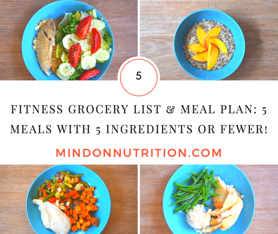 Fitness Grocery List and Meal Plan: Meals with 5 Ingredients or Fewer