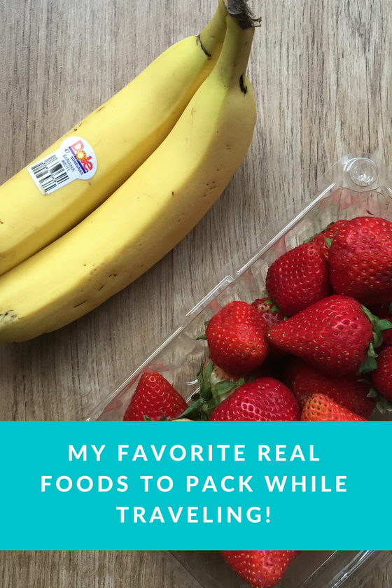 My Favorite Whole Foods to Pack While Traveling!
