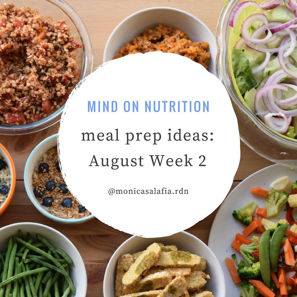 Monica Salafia RD Meal Prep ideas August Week 2