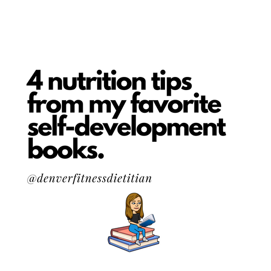 4 Nutrition Tips from My Favorite Self-Development Books.