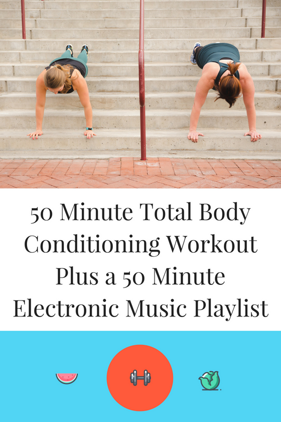 50 Minute Total Body Conditioning Workout Plus 50 Minute Electronic Music Playlist