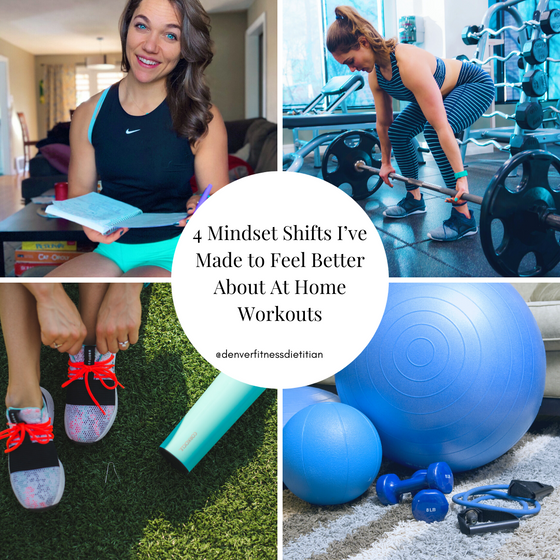 4 Mindset Shifts I've Made to Feel Better About At Home Workouts