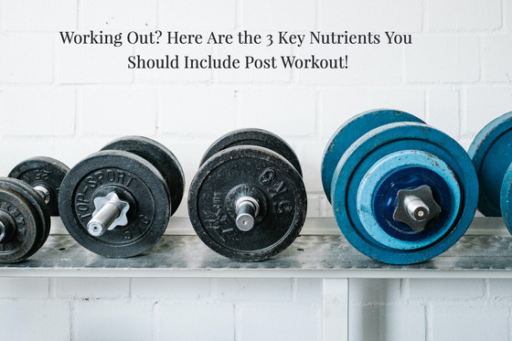 Working Out At Home? Here are 3 Key Nutrients To Have Post Workout