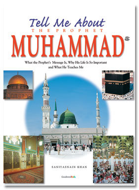 Tell Me About the Prophet Muhammed (SaW)