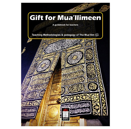 Gift for Mua'llimeen - A guidebook for teachers