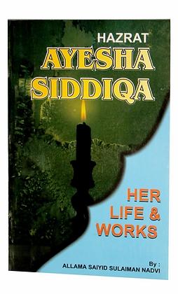 Hazrat Ayesha Siddiqa: Her Life and Works
