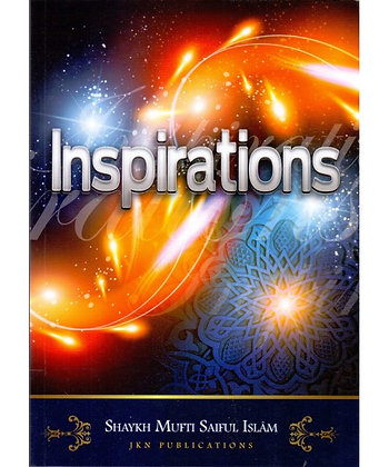 Inspirations [Discourses by Mufti Saiful Islam]