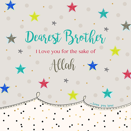 Dearest Brother, I love you for the sake of Allah BB 18