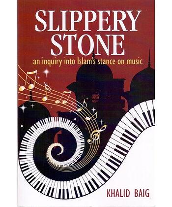 Slippery Stone - Islam's Stance On Music