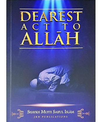 Dearest Act to Allah
