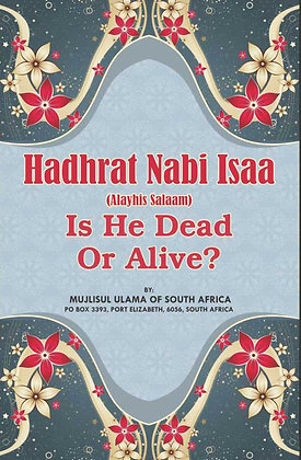 Hadhrat Nabi Isaa Is He Dead Or Alive?
