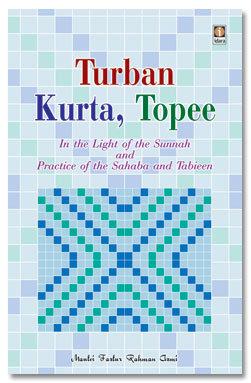 Turban Kurta Topee - In The Light of Sunnah