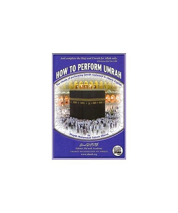 How To Perform Umrah [Booklet]