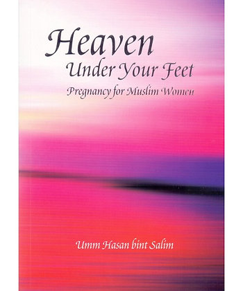 Heaven Under Your Feet: Pregnancy for Muslim Women