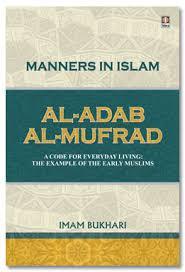 Al-Adab Al-Mufrad English - Manners in Islam