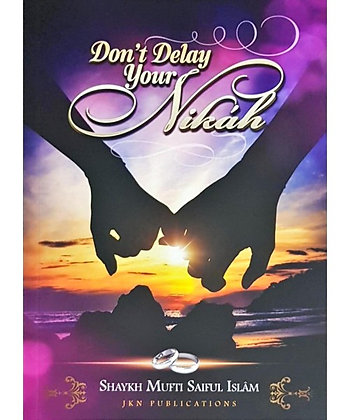 Don't Delay Your Nikah