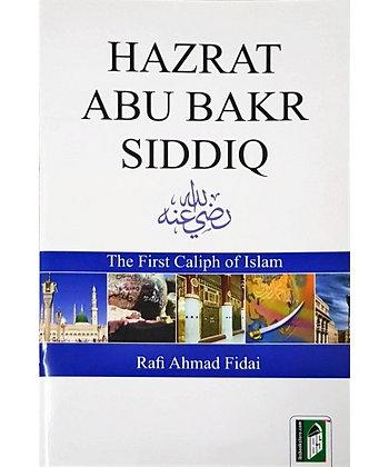Hazrat Abu Bakr Siddiq - The First Caliph of Islam
