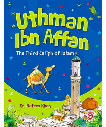 Uthman Ibn Affan - The Third Caliph Of Islam