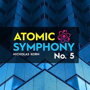 Atomic Symphonies | Atomic Symphony No. 5