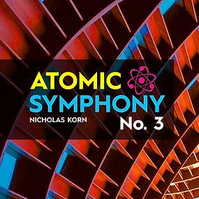 Atomic Symphonies | Atomic Symphony No. 3