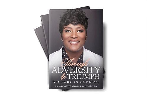 Through Adversity to Triumph Book