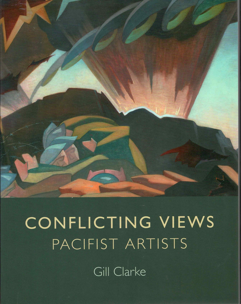 Cover of Conflicting Views Pacifist Artists by Gill Clarke