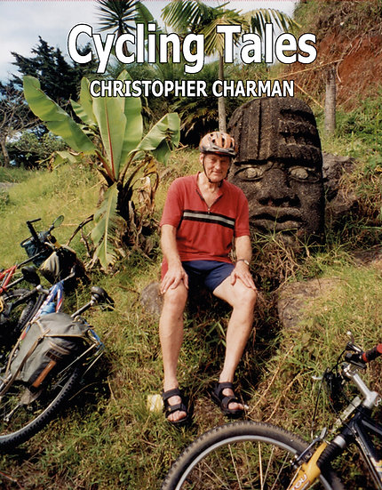 Cycling Tales by Godshill Pottery's Christopher Charman. Overseas adventures include Costa Rica and Nepal