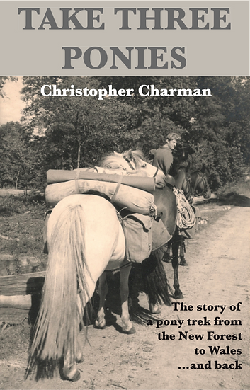 Take Three Ponies Christopher Charman book on pony trek from New Forest to Wales