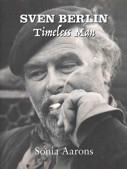 Sven Berlin Timeless Man | The complete biography