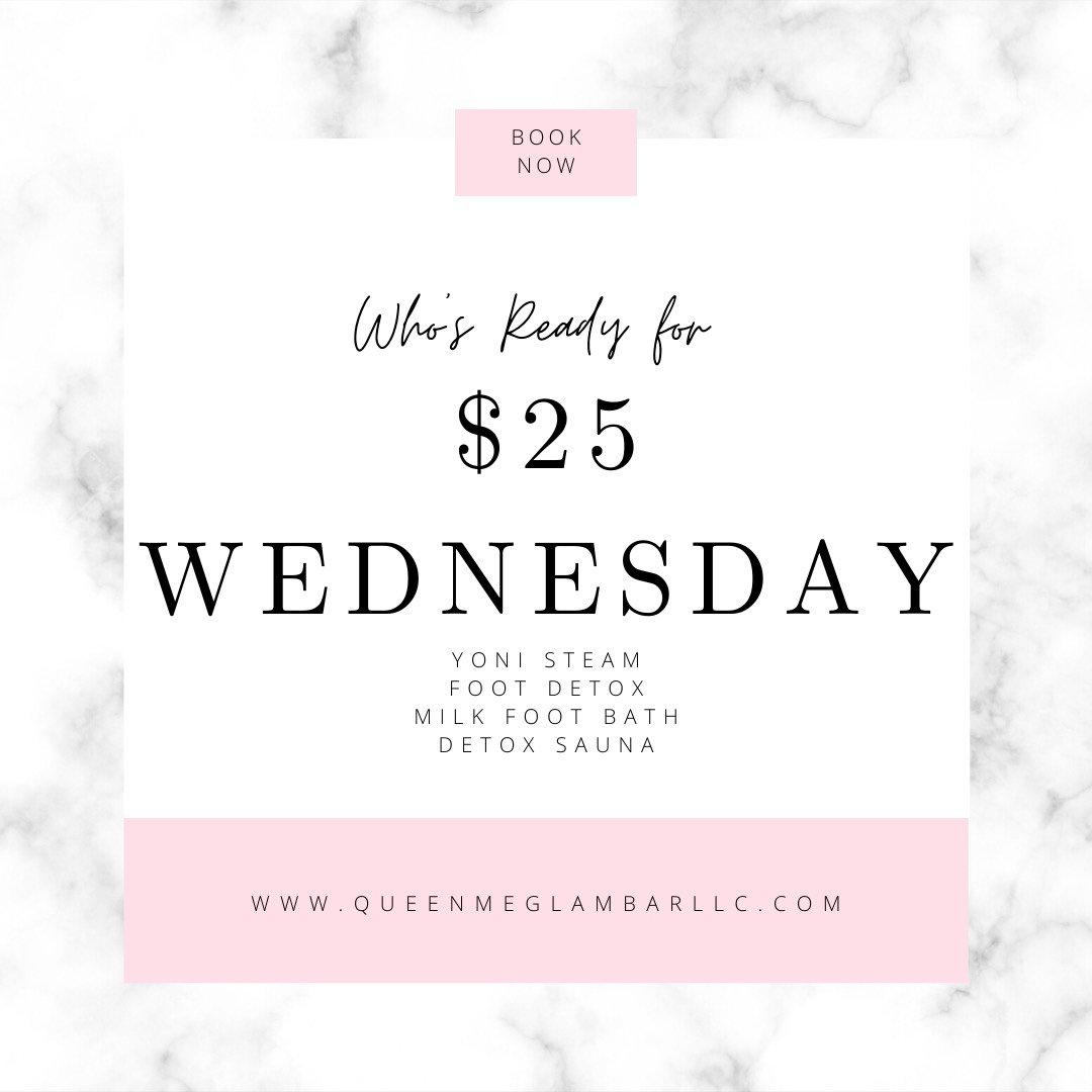 $25 Wednesday