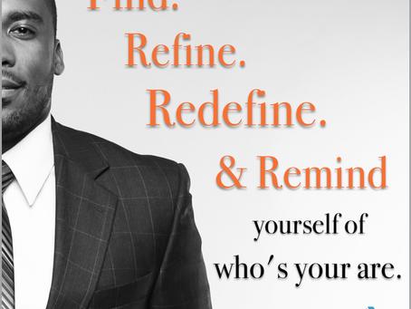 Find. Refine. Redefine. Remind.