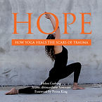 Hope: How Yoga Heals the Scars of Trauma by Helen Cushing (Swami Ahimsadhara)