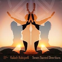 Kailash Kokopelli_Seven sacred direction