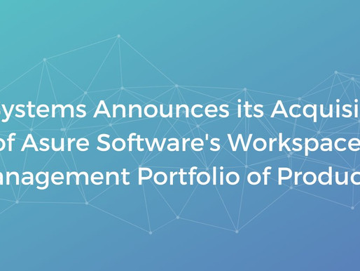 Asure Software's Workspace Management Business is now part FM:Systems and the world of iWMS