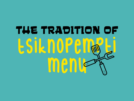 NEWS / The Tradition of Tsiknopempti