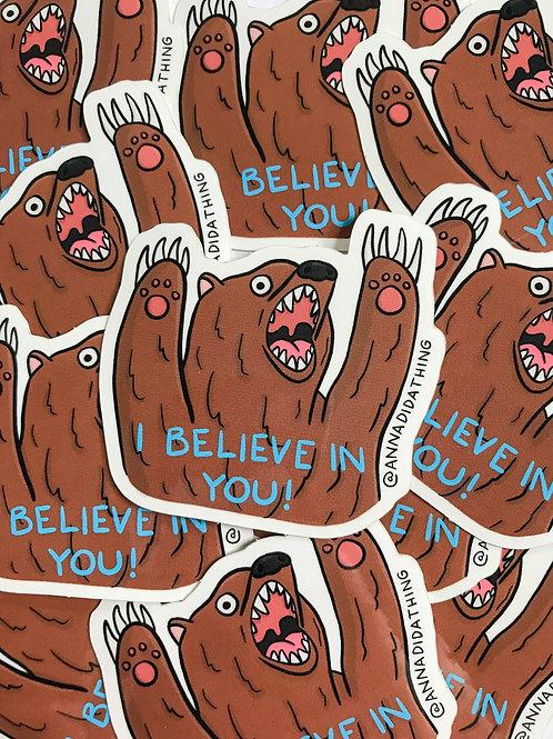 Bear - I Believe In You Sticker