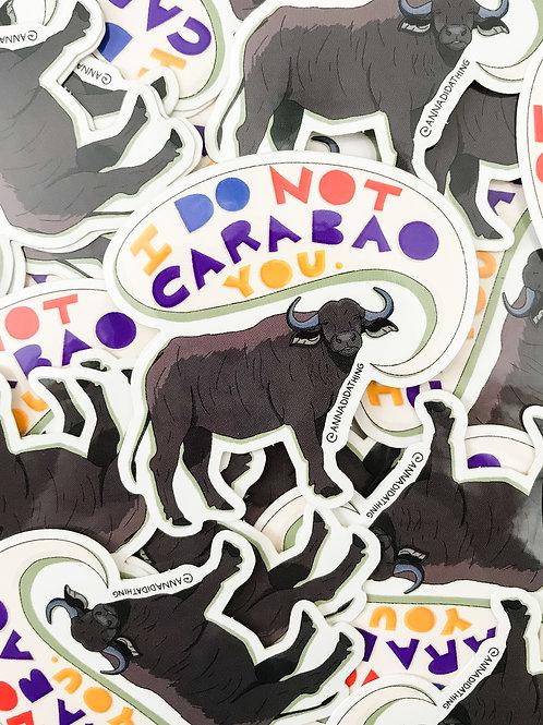 I Do Not Carabao You Sticker