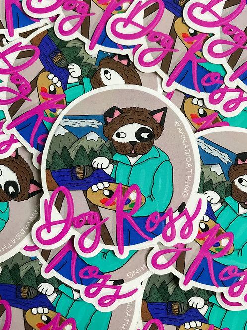 Dog Ross Sticker