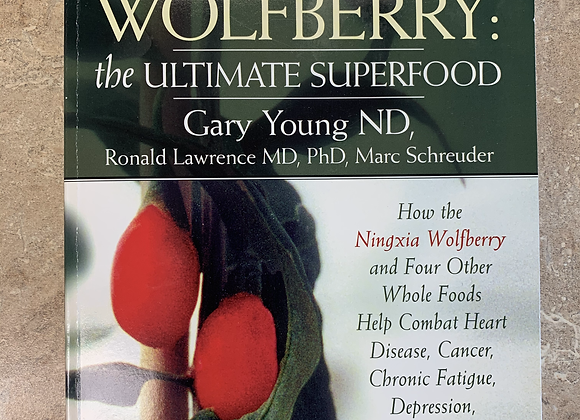 Ningxia Wolfberry: the Ultimate Superfood