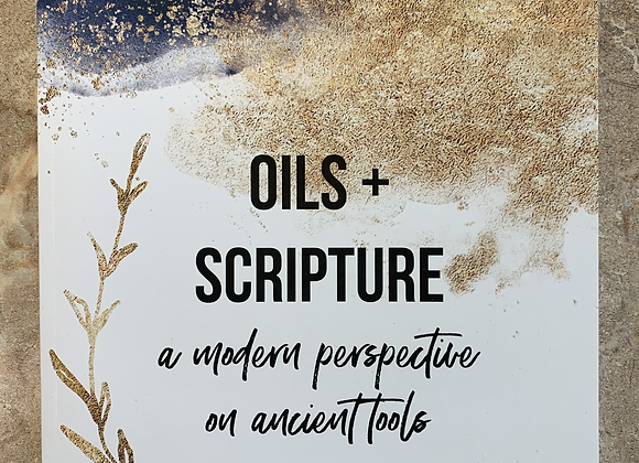 Oils + Scripture A Modern Perspective On Ancient Tools