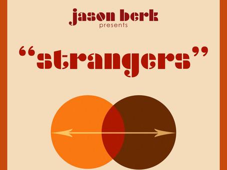 """Watchlist: Jason Berk """"Strangers"""""""