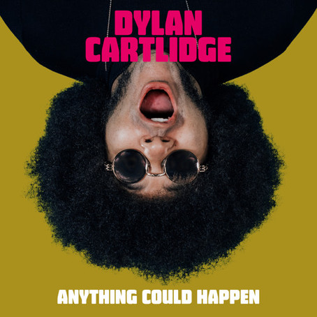"""Watchlist: Dylan Cartlidge """"Anything Could Happen"""""""