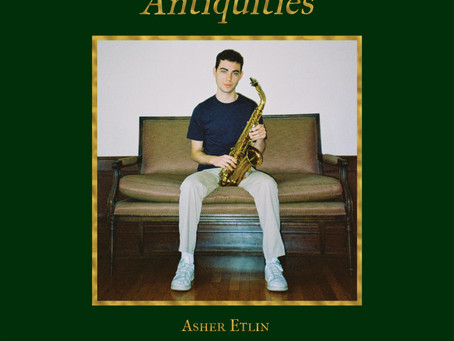 """Get Jazzed about Asher Etlin's """"Antiquities"""""""