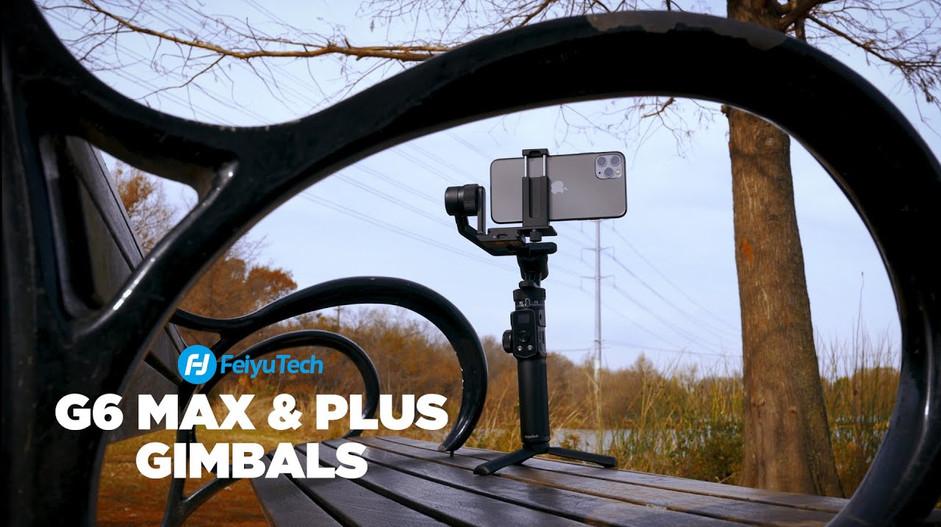 FeiyuTech G6 Max & G6 Plus Gimbals