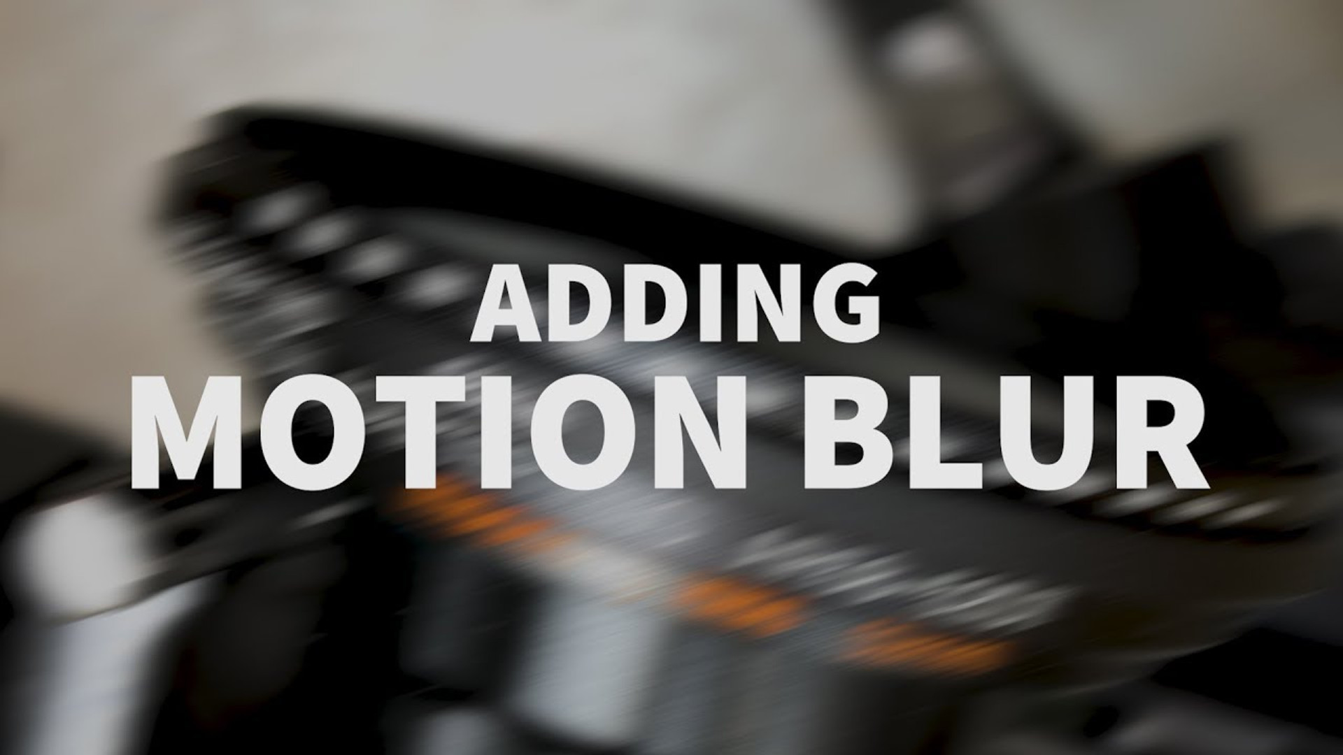 Editing Trick: Adding Motion Blur