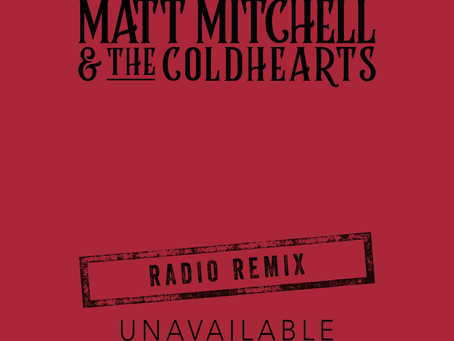 Press Release: Matt Mitchell & The Coldhearts Release Powerful New Single 'Unavailable' (remix).