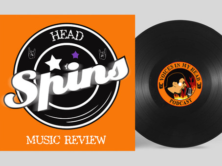 The Head Spins: February / March
